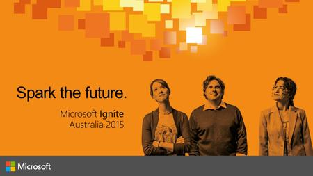 James Lewis and Simon Waight Office 365 security: everywhere you need it to be PRD33 1.