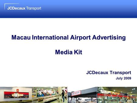 Macau International Airport Advertising Media Kit JCDecaux Transport July 2009.