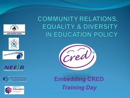 Embedding CRED Training Day. Timing: ~ Introductory session (2 hours) ~ One training day (6 hours) ~ Follow-up sessions (2 hours) Focus: ~ Embedding of.