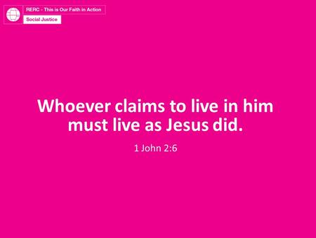Whoever claims to live in him must live as Jesus did. 1 John 2:6.