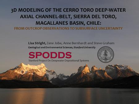 3D MODELING OF THE CERRO TORO DEEP-WATER AXIAL CHANNEL-BELT, SIERRA DEL TORO, MAGALLANES BASIN, CHILE: FROM OUTCROP OBSERVATIONS TO SUBSURFACE UNCERTAINTY.