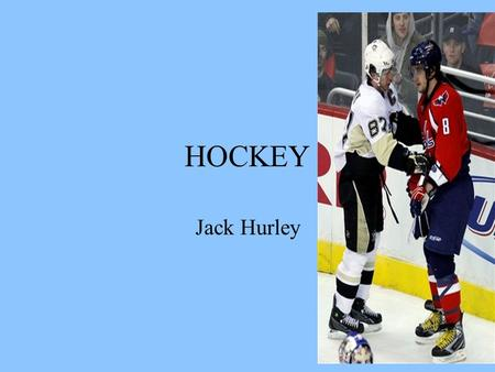 HOCKEY Jack Hurley. 2 BASIC RULES The Hockey Stick A. A stick held by each player and used to retrieve, control, carry, pass and shoot the puck. B. Goals.