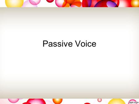 Passive Voice. We speak English here Active Voice English is spoken by us here Passive Voice General formula for Simple Passive Tenses Obj.+ to be + Participle.
