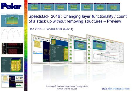 Speedstack 2016 : Changing layer functionality / count of a stack up without removing structures – Preview Dec 2015 - Richard Attrill (Rev 1) Polar Logo.