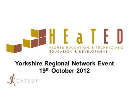 Yorkshire Regional Network Event 19 th October 2012.