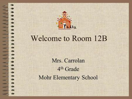 Mrs. Carrolan 4th Grade Mohr Elementary School
