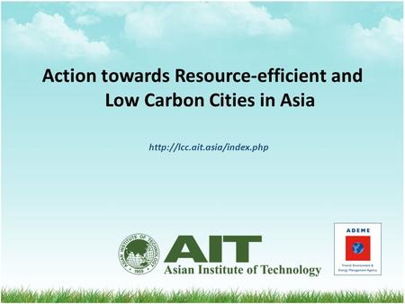 Action towards Resource-efficient and Low Carbon Cities in Asia