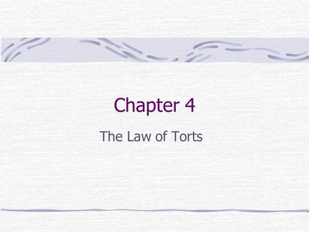 Chapter 4 The Law of Torts. Tort One person's interference with another's rights, either through intent, negligence, or strict liability. Tortfeasor: