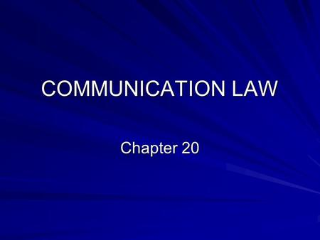 COMMUNICATION LAW Chapter 20. Communication Law Preview Libel— –Libel is defamation (injury to someone's reputation) by written words or by communication.