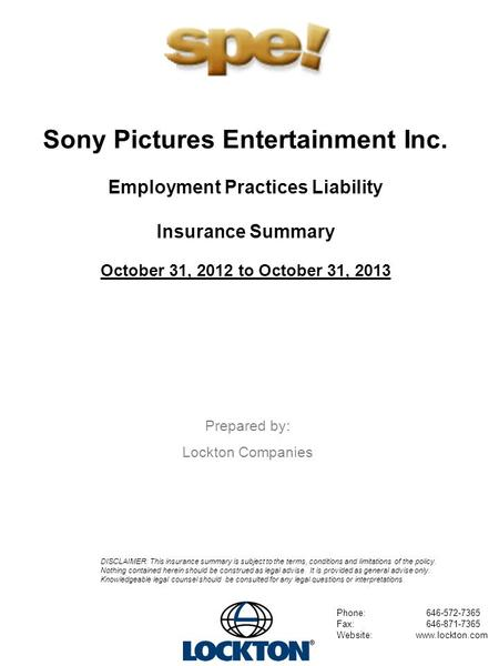 1 Sony Pictures Entertainment Inc. Employment Practices Liability Insurance Summary October 31, 2012 to October 31, 2013 Prepared by: Lockton Companies.