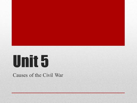 Unit 5 Causes of the Civil War. 3 VIEWS OF SLAVERY.