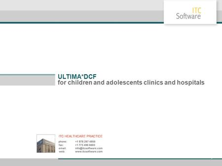 ULTIMA*DCF for children and adolescents clinics and hospitals.