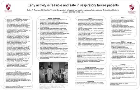 Early activity is feasible and safe in respiratory failure patients Bailey P, Thomsen GE, Spuhler VJ, et al. Early activity is feasible and safe in respiratory.