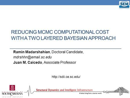 Reducing MCMC Computational Cost With a Two Layered Bayesian Approach