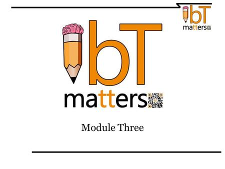 Module Three. An Awareness Test How much do you have to think about while you are teaching? Discuss the many issues you have to keep in mind…student behavior,