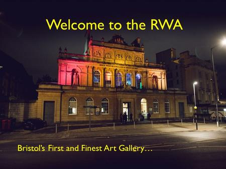 Welcome to the RWA Bristol's First and Finest Art Gallery…
