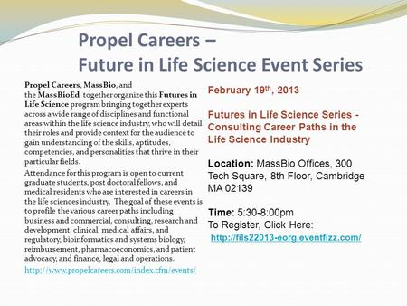 Propel Careers – Future in Life Science Event Series Propel Careers, MassBio, and the MassBioEd together organize this Futures in Life Science program.