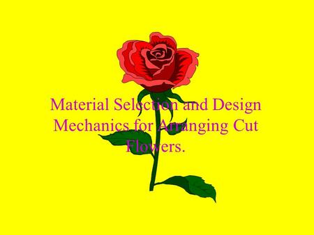 Material Selection and Design Mechanics for Arranging Cut Flowers.