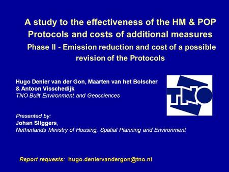 A study to the effectiveness of the HM & POP Protocols and costs of additional measures Phase II - Emission reduction and cost of a possible revision of.