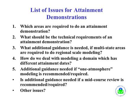 List of Issues for Attainment Demonstrations 1.Which areas are required to do an attainment demonstration? 2.What should be the technical requirements.