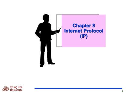 Chapter 8 Internet Protocol (IP)