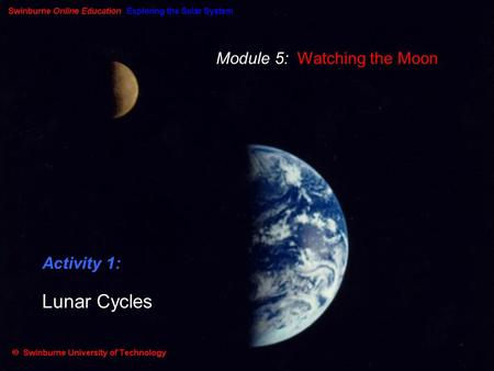 Module 5: Watching the Moon Activity 1: Lunar Cycles.