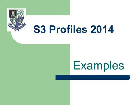 S3 Profiles 2014 Examples. Me As A Learner I am a friendly person with a good sense of humour. I have kept some old friends from Primary and have also.