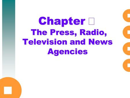 Chapter Ⅱ The Press, Radio, Television and News Agencies.