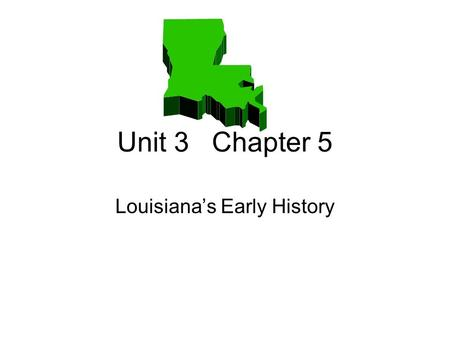 Unit 3 Chapter 5 Louisiana's Early History. Question 1 Which group of Native Americans lived in the northwest part of what is now Louisiana?