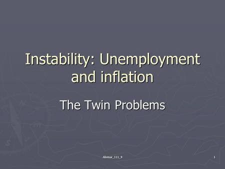 Alomar_111_91 Instability: Unemployment and inflation The Twin Problems.
