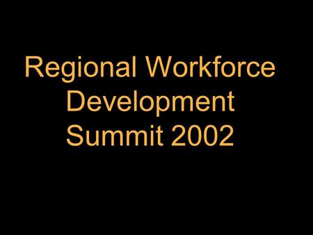 Regional Workforce Development Summit 2002. The 4th information revolution... 3000 BCMesopotamia 1300 BCChina 1450 ADGermany.
