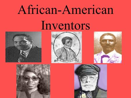 African-American Inventors. invented: made something new George Alcorn invented ways to detect life on other planets. Way to go, big man!