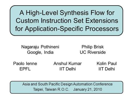 A High-Level Synthesis Flow for Custom Instruction Set Extensions for Application-Specific Processors Asia and South Pacific Design Automation Conference.