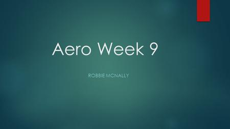 Aero Week 9 ROBBIE MCNALLY. SAE Competition Rule Changes.