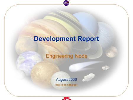 Development Report Engineering Node August 2006