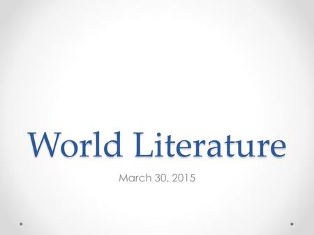 World Literature March 30, 2015. Do Now: Monday, March 30 th 2015 On your Animal Farm Chapter 3 & 4 Vocabulary handout: o Copy down the definitions for.