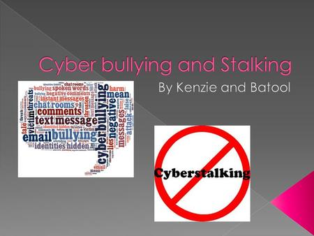  Form of bullying online  Hatred in texts  Can causes self-harm or suicidal thoughts  Repeated offence  Threats, harassment, humiliation, embarrassment.