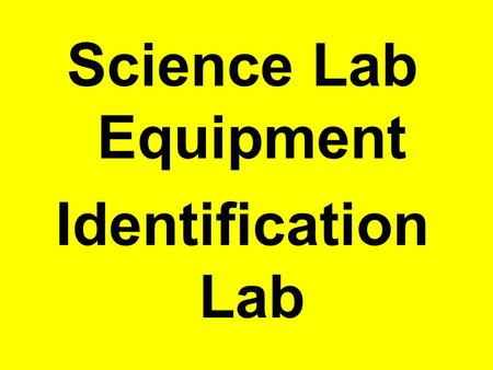 Science Lab Equipment Identification Lab. Safety Goggles Goggles or safety glasses are a form of protective eyewear that usually enclose the eye area.