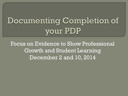Documenting Completion of your PDP