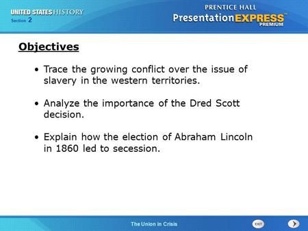 Chapter 25 Section 1 The Cold War BeginsThe Union in Crisis Section 2 Trace the growing conflict over the issue of slavery in the western territories.