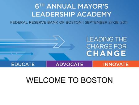WELCOME TO BOSTON. EDUCATE + ADVOCATE + INNOVATE = CHANGE Conference Activity.