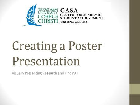 Creating a Poster Presentation Visually Presenting Research and Findings.