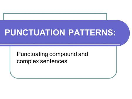 PUNCTUATION PATTERNS:
