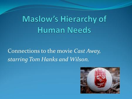 Connections to the movie Cast Away, starring Tom Hanks and Wilson.
