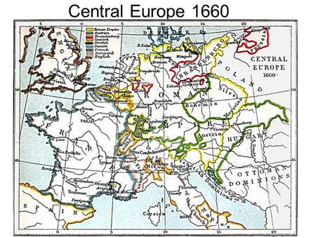 Central Europe 1660. Central Europe 1780 The countries Russia expands and centralizes Prussia (part of modern day Germany) militarizes and asserts itself.