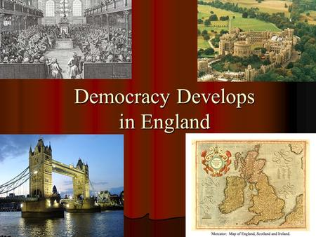 Democracy Develops in England. Medieval England 1066 William, Duke of Normandy, invades England, wins battle, claims throne 1066 William, Duke of Normandy,