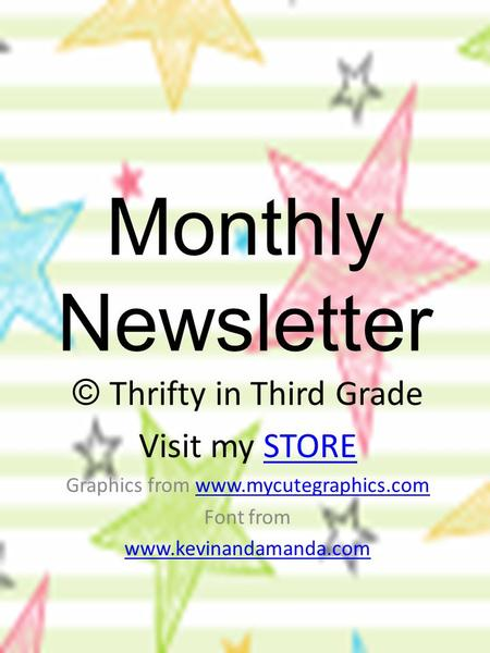 Monthly Newsletter © Thrifty in Third Grade Visit my STORE