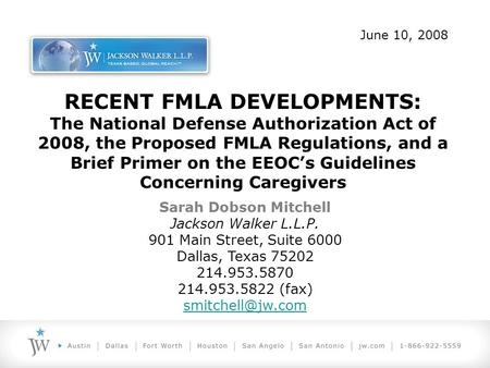 RECENT FMLA DEVELOPMENTS: The National Defense Authorization Act of 2008, the Proposed FMLA Regulations, and a Brief Primer on the EEOC's Guidelines Concerning.
