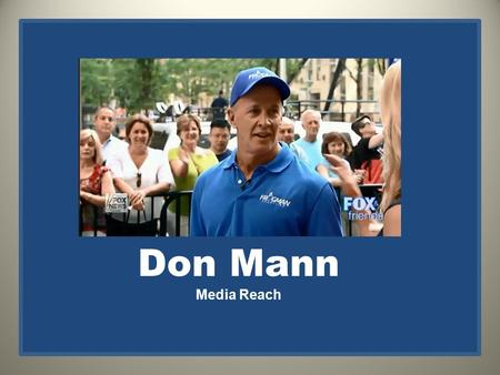 Don Mann Media Reach. Don Mann Don Mann is a decorated combat veteran, motivational speaker, athlete and author. A respected authority on military issues.