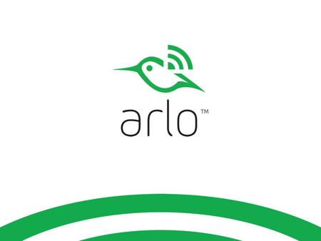 Meet Arlo™ No cords. No wires. No worries The world's first and only 100% wire-free HD smart home security camera.
